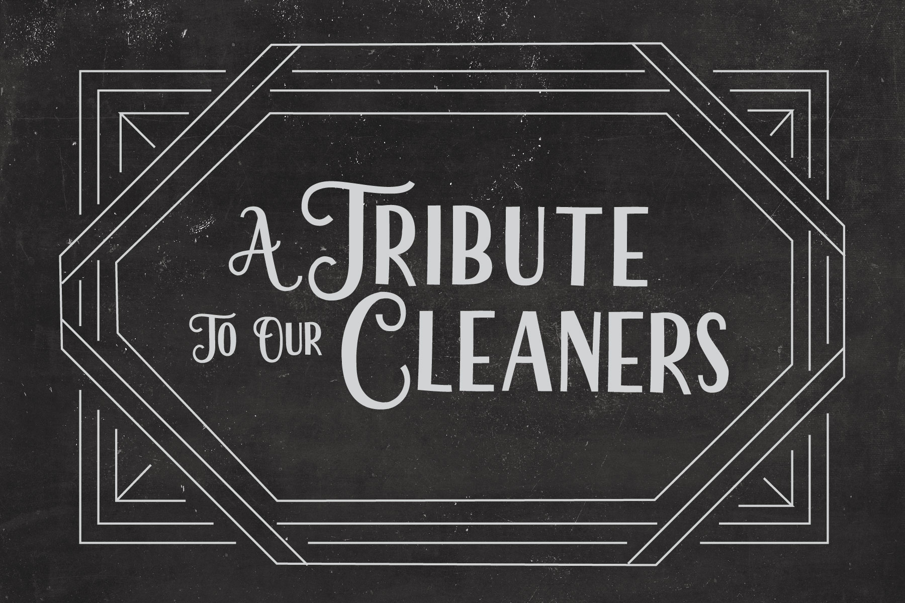 A Tribute To Our Cleaners