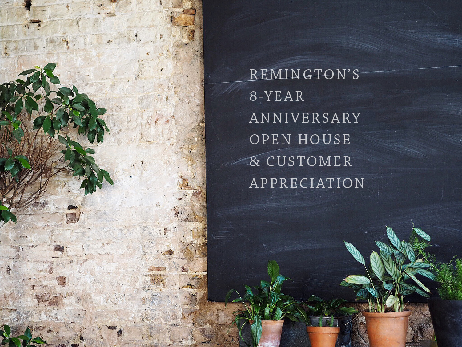 Remington's 8th Anniversary Open House